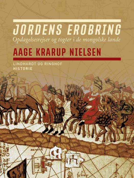 Jordens erobring: Opdagelsesrejser og togter i de mongolske lande (E-bog)
