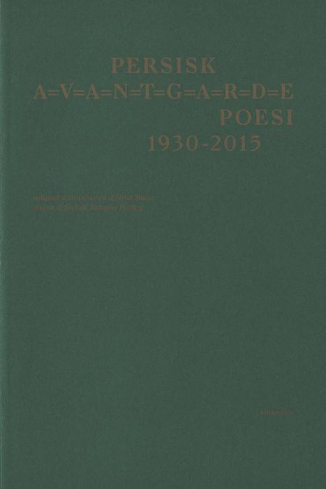 PERSISK A=V=A=N=T=G=A=R=D=E POESI 1930-2015 (Bog)