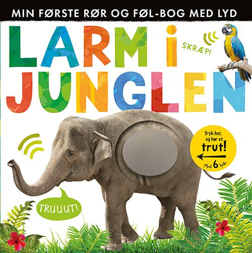 Larm i junglen - Min første rør og føl-bog med lyd (Bog)