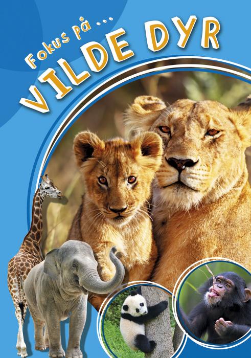 Image of   Fokus på ... vilde dyr (Bog)