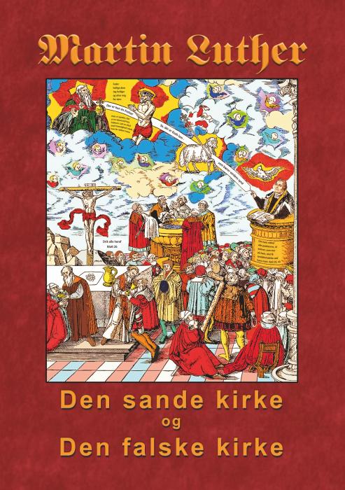 Image of   Martin Luther - Den sande kirke og den falske kirke (E-bog)