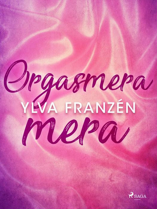 Orgasmera mera (E-bog)
