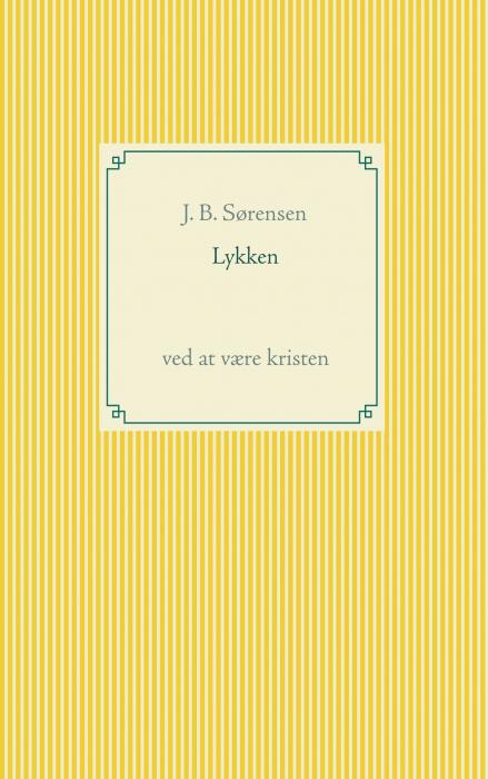 Lykken, ved at være Kristen (E-bog)