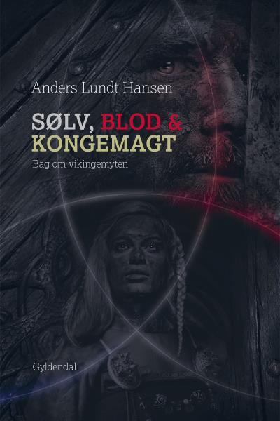 Image of Sølv, blod og kongemagt (Lydbog)