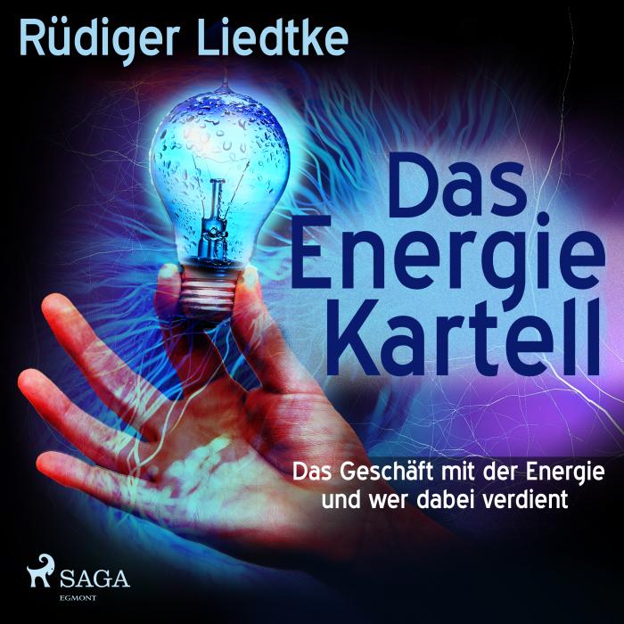 Das Energie Kartell - Das Geschäft mit der Energie - und wer dabei verdient (Lydbog)