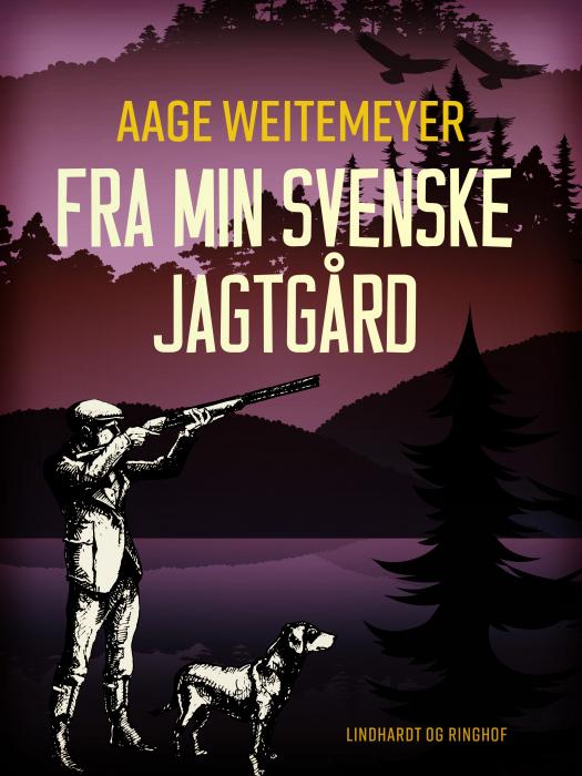 Image of Fra min svenske jagtgård (Bog)