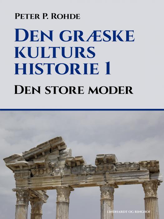 Image of   Den græske kulturs historie 1: Den store moder (Bog)