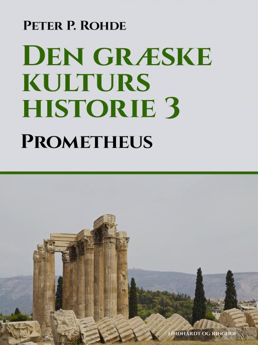 Image of   Den græske kulturs historie 3: Prometheus (Bog)