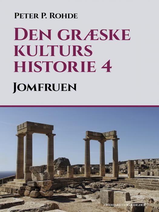 Image of   Den græske kulturs historie 4: Jomfruen (Bog)