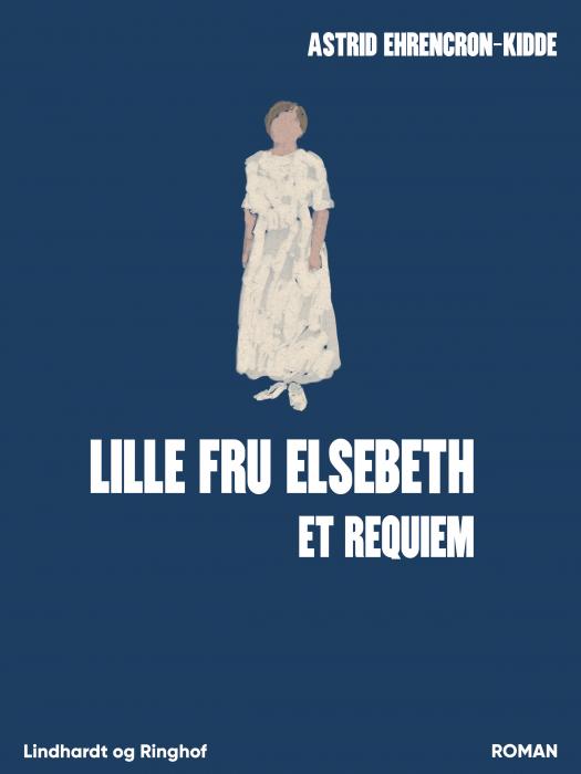 Image of Lille fru Elsebeth: Et requiem (Bog)