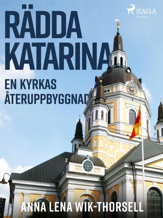 Image of Rädda Katarina : en kyrkas återuppbyggnad (E-bog)