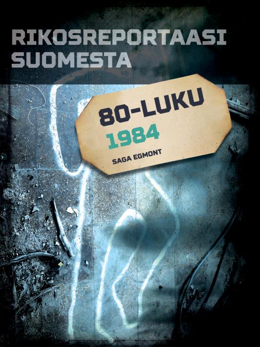 Rikosreportaasi Suomesta 1984 (E-bog)