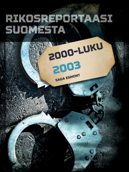 Rikosreportaasi Suomesta 2003 (E-bog)