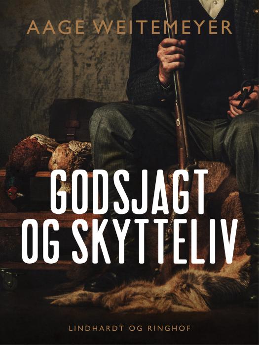Image of Godsjagt og skytteliv (E-bog)