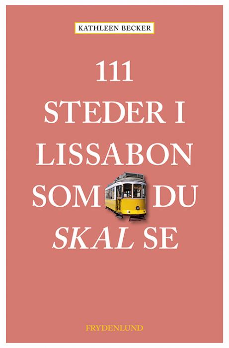 Image of   111 steder i Lissabon som du skal se (Bog)