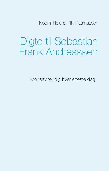 Image of   Digte til Sebastian Frank Andreassen (Bog)