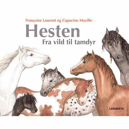 Image of   Hesten - Fra vild til tamdyr (Bog)