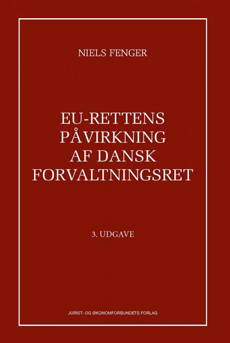 EU-rettens påvirkning af dansk forvaltningsret (Bog)