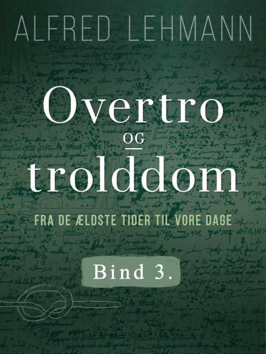 Image of Overtro og trolddom fra de ældste tider til vore dage. Bind 3 (E-bog)