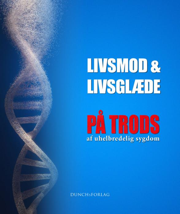 Image of Livsmod & Livsglæde - PÅ TRODS (Bog)