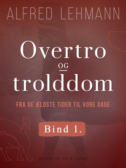 Image of Overtro og trolddom fra de ældste tider til vore dage. Bind 1 (E-bog)