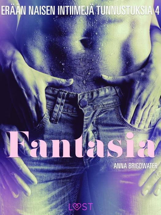Image of Fantasia - erään naisen intiimejä tunnustuksia 4 (E-bog)