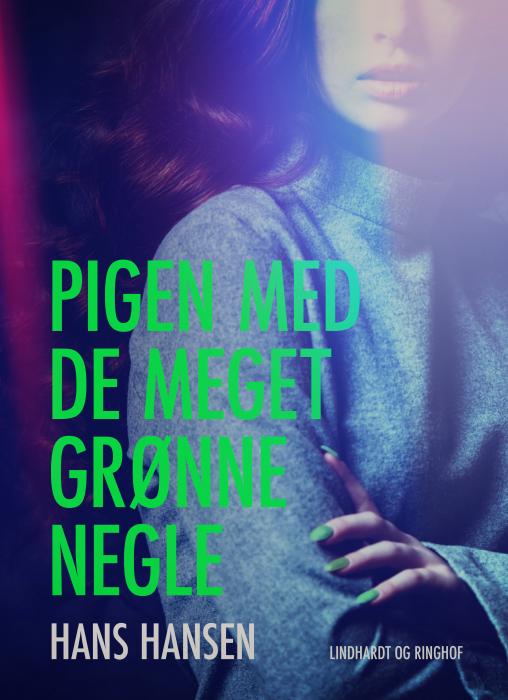 Image of   Pigen med de meget grønne negle (E-bog)