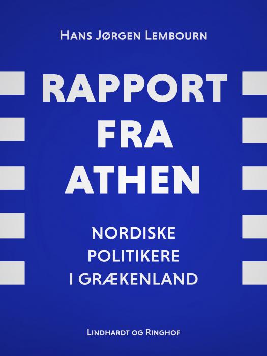 Image of   Rapport fra Athen. Nordiske politikere i Grækenland (E-bog)