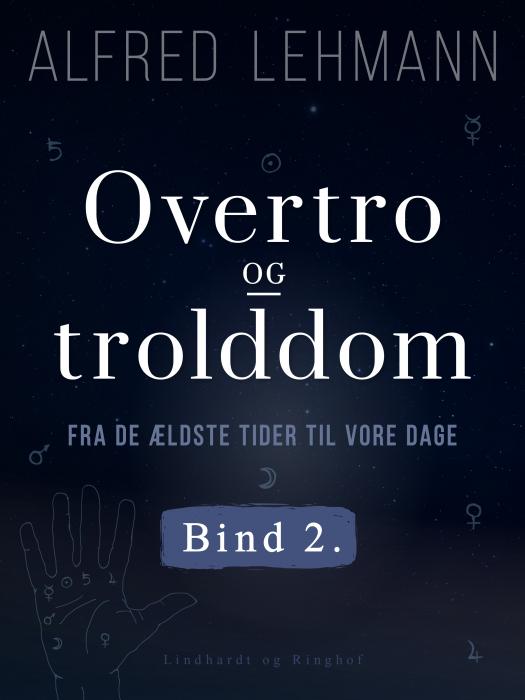 Image of Overtro og trolddom fra de ældste tider til vore dage. Bind 2 (E-bog)