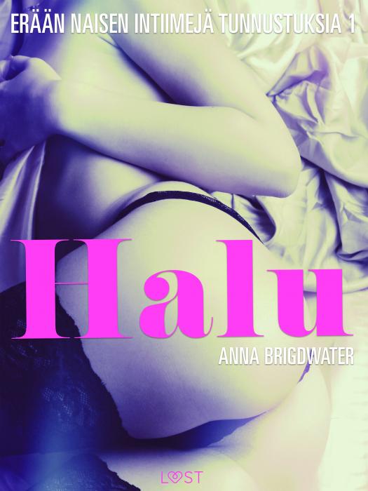 Image of Halu - erään naisen intiimejä tunnustuksia 1 (E-bog)
