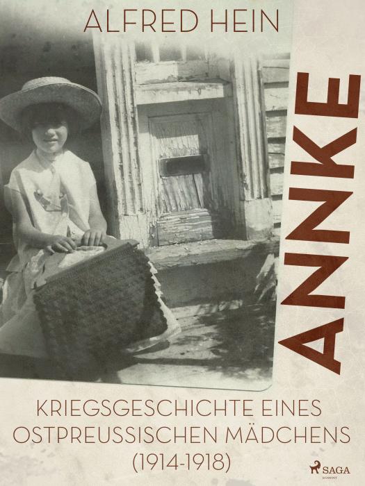 Image of Annke - Kriegsgeschichte eines ostpreussischen Mädchens (1914-1918) (E-bog)