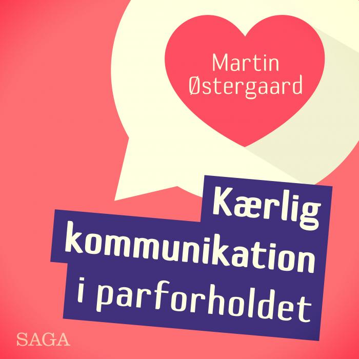 Kærlig kommunikation i parforholdet (Lydbog)