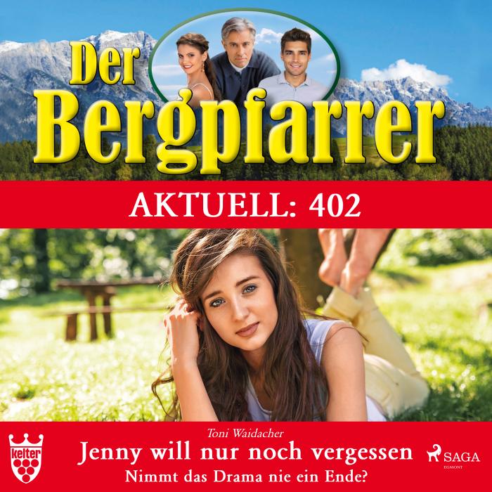 Der Bergpfarrer Aktuell 402: Jenny will nur noch vergessen. Nimmt das Drama nie ein Ende? (Lydbog)