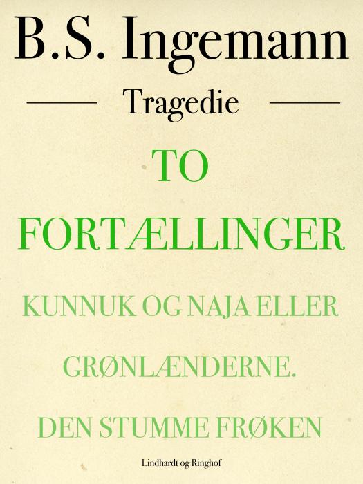 Image of To fortællinger: Kunnuk og Naja eller Grønlænderne. Den strumme frøken (E-bog)