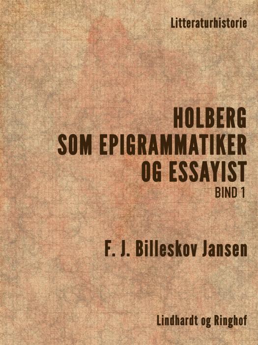 Holberg som Epigrammatiker og Essayist 1 (Bog)