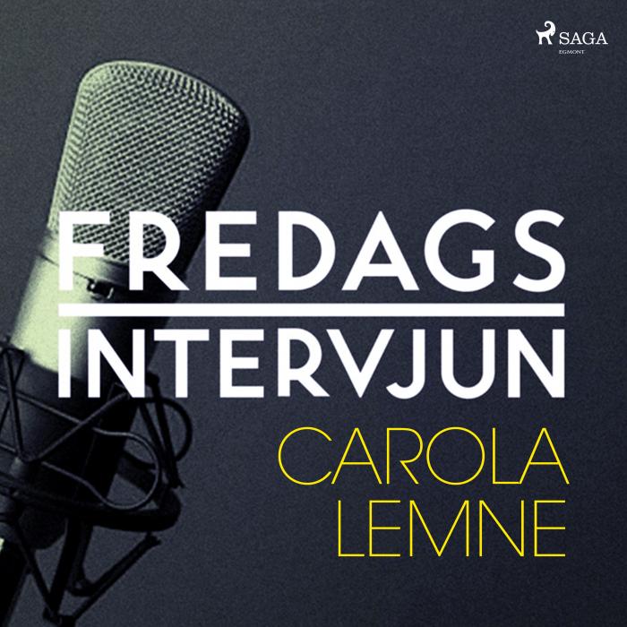 Fredagsintervjun - Carola Lemne (Lydbog)