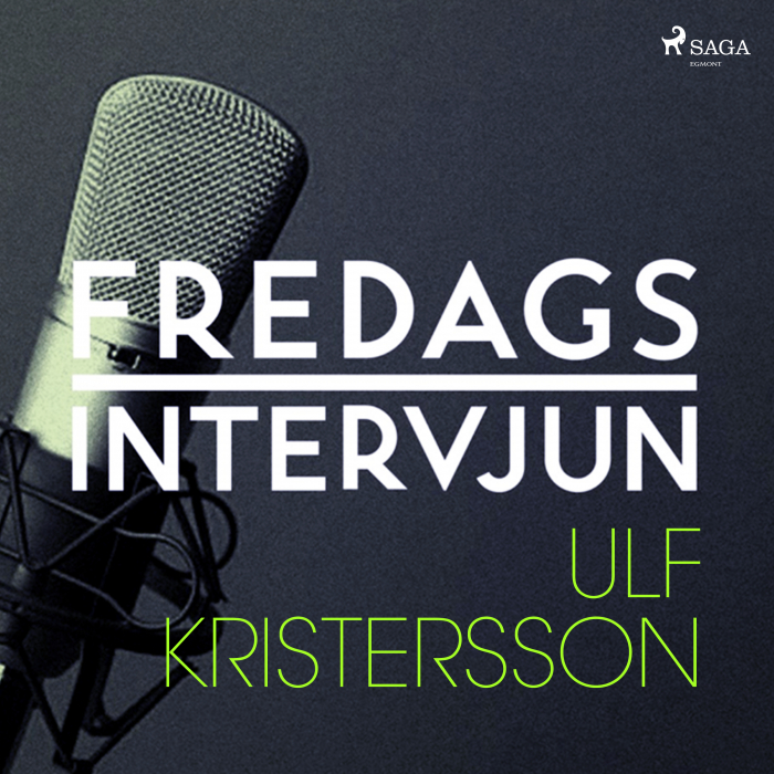 Fredagsintervjun - Ulf Kristersson (Lydbog)