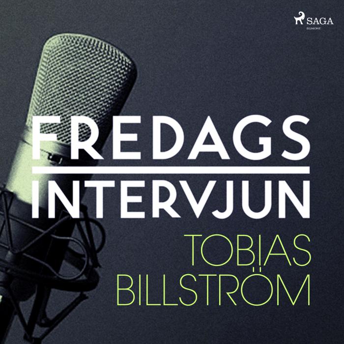 Fredagsintervjun - Tobias Billström (Lydbog)