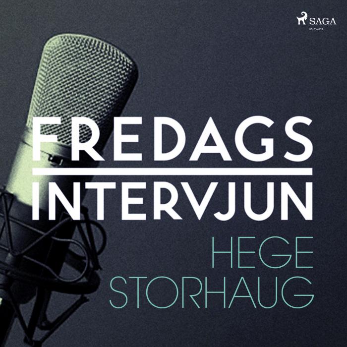 Fredagsintervjun - Hege Storhaug (Lydbog)