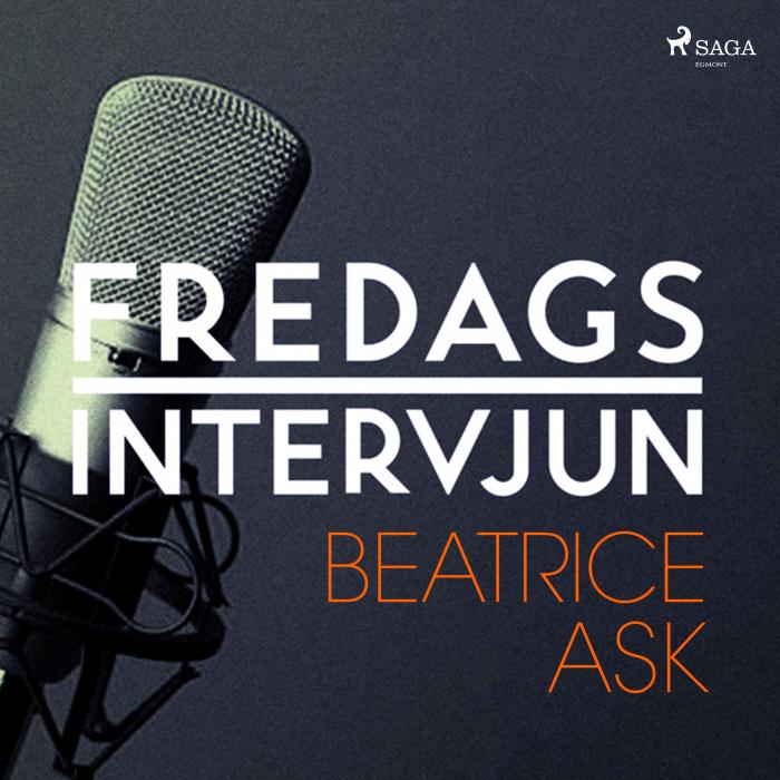 Fredagsintervjun - Beatrice Ask (Lydbog)