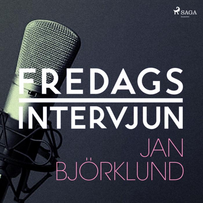 Fredagsintervjun - Jan Björklund (Lydbog)