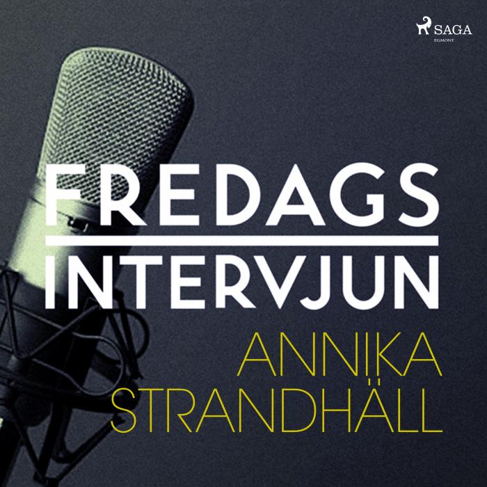 Fredagsintervjun - Annika Strandhäll (Lydbog)