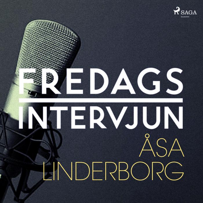 Fredagsintervjun - Åsa Linderborg (Lydbog)