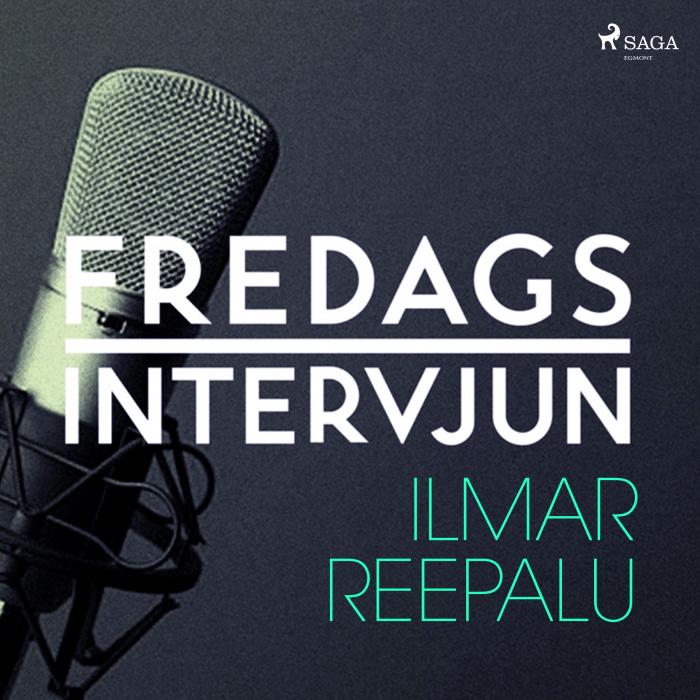 Fredagsintervjun - Ilmar Reepalu (Lydbog)