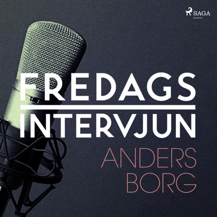Fredagsintervjun - Anders Borg (Lydbog)