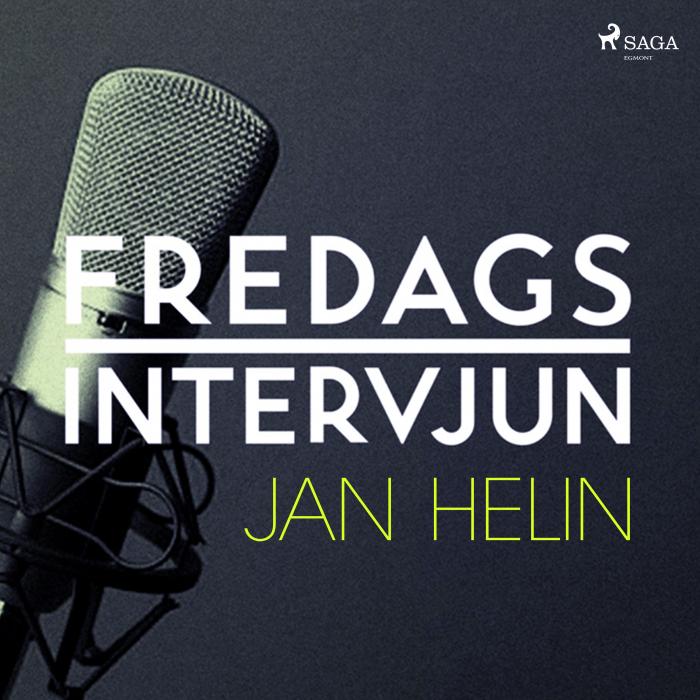 Fredagsintervjun - Jan Helin (Lydbog)