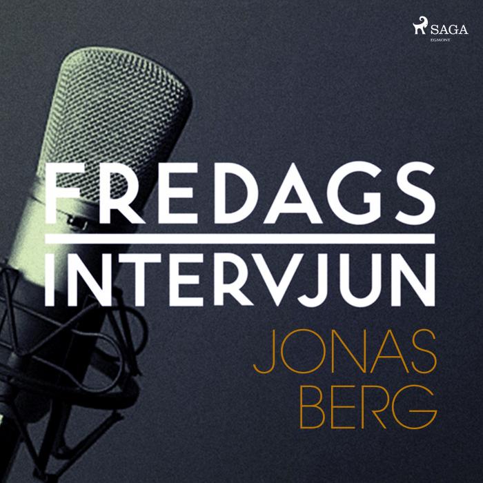 Fredagsintervjun - Jonas Berg (Lydbog)