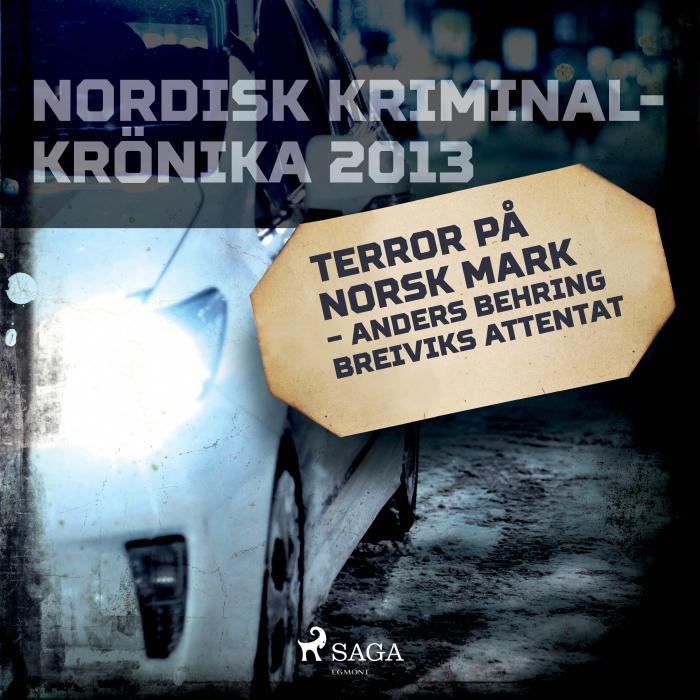 Terror på norsk mark  -  Anders Behring Breiviks attentat (Lydbog)