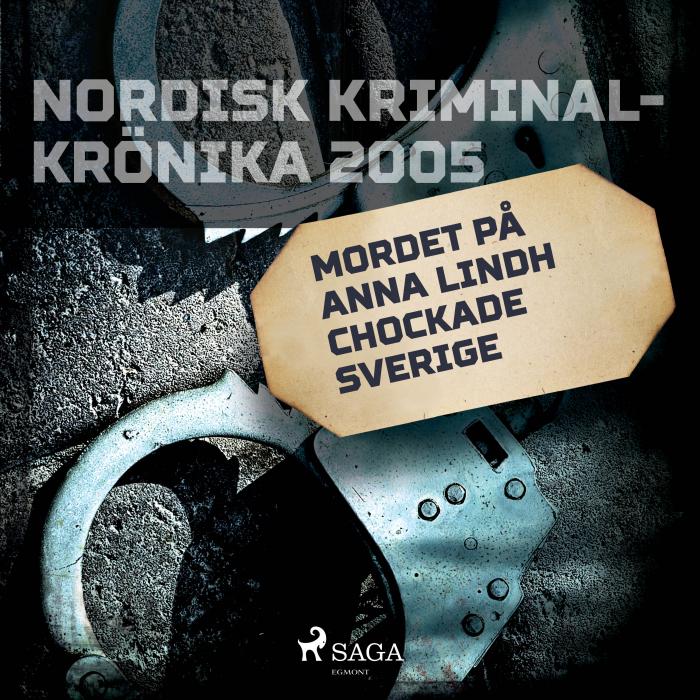 Image of   Mordet på Anna Lindh chockade Sverige (Lydbog)