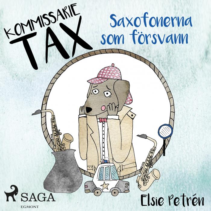 Kommissarie Tax: Saxofonerna som försvann (Lydbog)